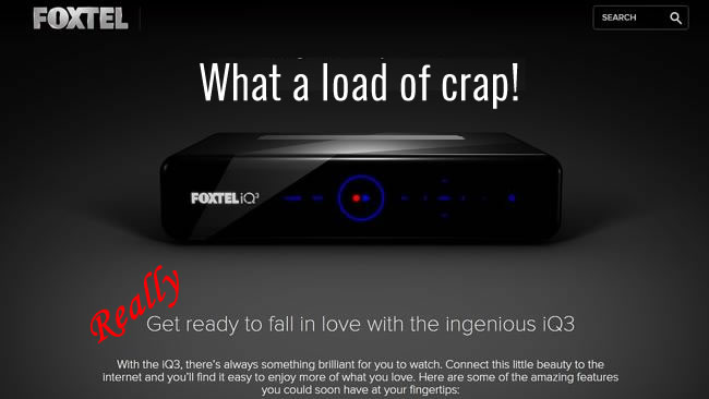 iQ3 Box COMMENT: Why No One in Their Right Mind Should Consider Foxtel